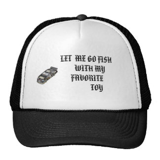 car 8 mark martin, LET  ME GO FISH    WITH MY F... Trucker Hat