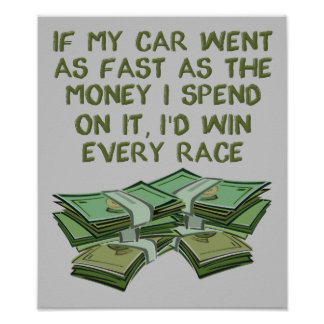 Car Auto Racing Fast As Money Funny Poster Sign
