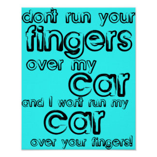 Car Fingers Funny Poster Sign