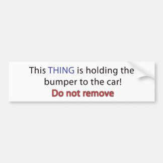 Car - Holding bumper on Car Bumper Sticker