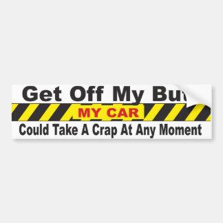Car May Crap Bumper Sticker Car Bumper Sticker
