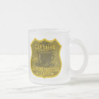 Car Sales Caffeine Addiction League Frosted Glass Coffee Mug