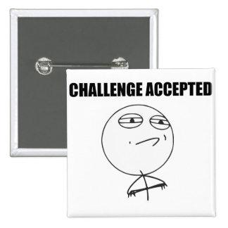 Cara aceptada desafío Meme cómico de la rabia Pin Cuadrado