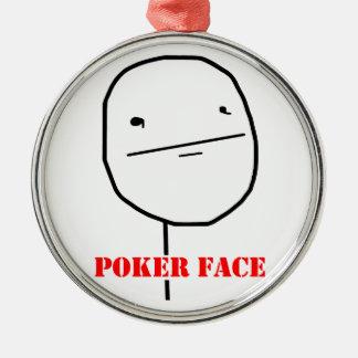 Cara de póker - meme adorno redondo plateado