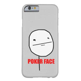 Cara de póker Meme Funda Para iPhone 6 Barely There
