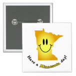 ¡Cara feliz - tenga un día de Minnesota! Pin