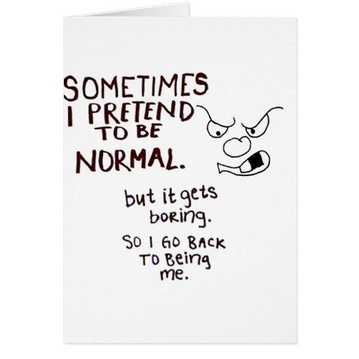 Cara gruñona, finjo a veces ser normal felicitacion