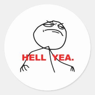 Cara Meme de la rabia del Yea del infierno Pegatina Redonda