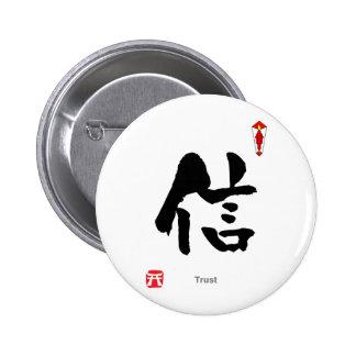 Carácter del símbolo del KANJI (confianza) Pin Redondo De 2 Pulgadas