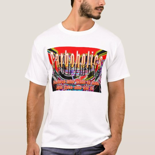 Carboholics Anonymous (Cake version) T-Shirt