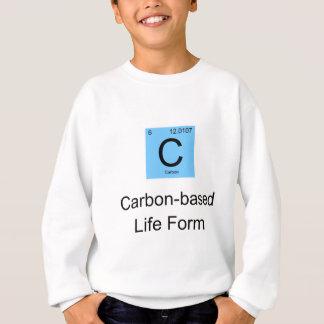Carbon Based Life Form Sweatshirt