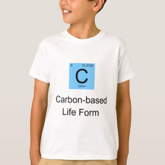 Carbon Based Life Form T-Shirt