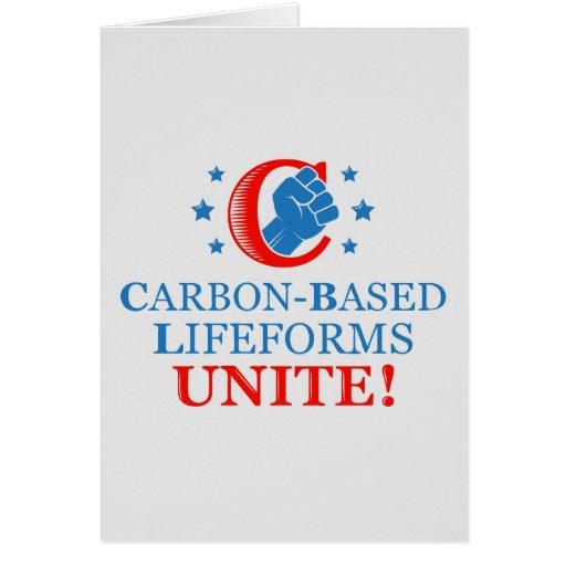 Carbon-based Lifeforms, Unite! Greeting Card
