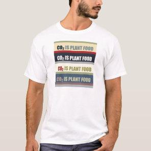 Carbon Dioxide Is Plant Food T-Shirt