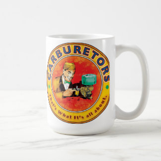 Carburetors man - that's what it's all about.... mugs
