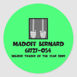 Cárcel anti de Bernard Madoff Pegatina Redonda