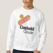 Carcinoid Cancer Sweatshirt