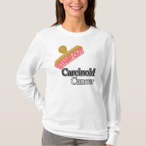 Carcinoid Cancer T-Shirt