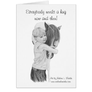 Card, Everybody needs a hug now and then! Card