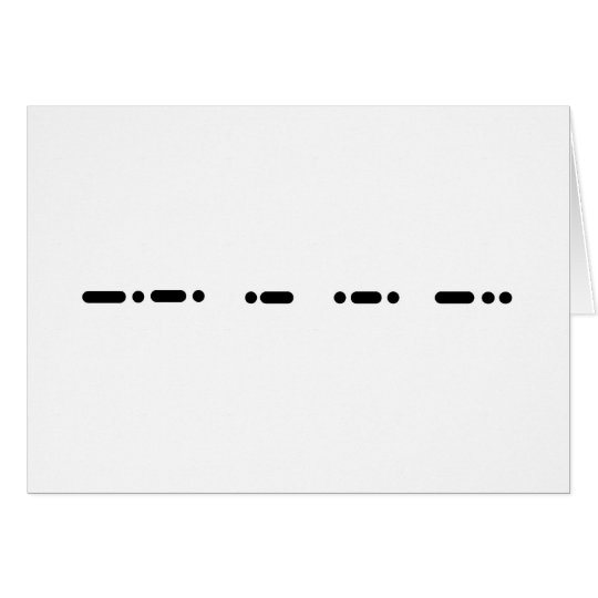 CARD - in Morse Code on a Note Card