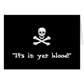 """Card - """"It's in yer blood!"""""""
