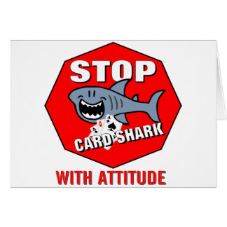 Card Shark With Attitude