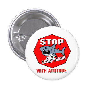 Card Shark With Attitude 1 Inch Round Button