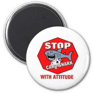 Card Shark With Attitude 2 Inch Round Magnet