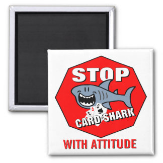 Card Shark With Attitude 2 Inch Square Magnet