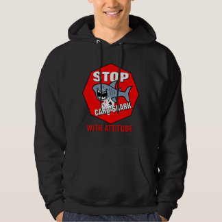 Card Shark With Attitude Hooded Pullover