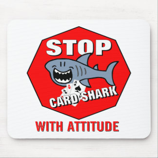 Card Shark With Attitude Mouse Pad