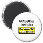Cardiac Nurse .. I'm Kind of a Big Deal Refrigerator Magnet