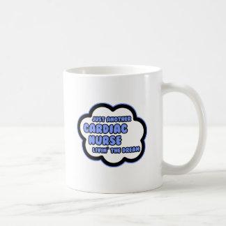Cardiac Nurse .. Livin' The Dream Coffee Mug