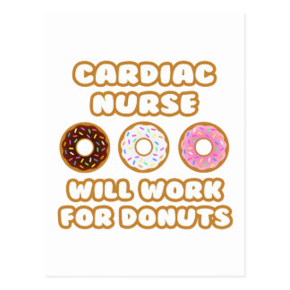 Cardiac Nurse .. Will Work For Donuts Postcard