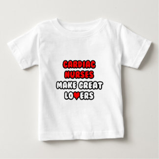 Cardiac Nurses Make Great Lovers Baby T-Shirt