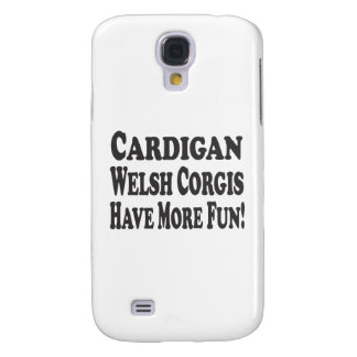 Cardigan Welsh Corgis Have More Fun! Samsung S4 Case