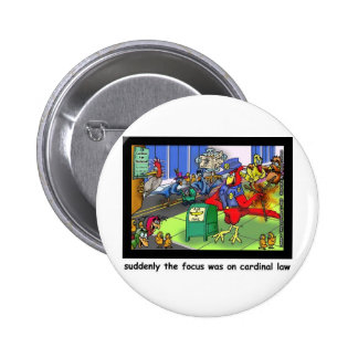 Cardinal Law Funny Law Cartoon Gifts & Collectible Pinback Button
