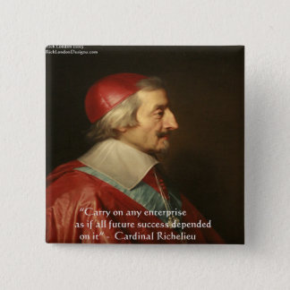 Cardinal Richelieu Success Wisdom Quote Button