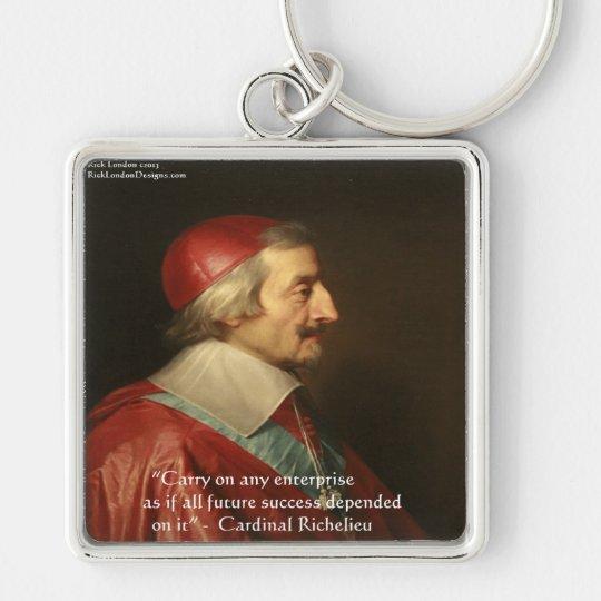 Cardinal Richelieu Success Wisdom Quote Keychain