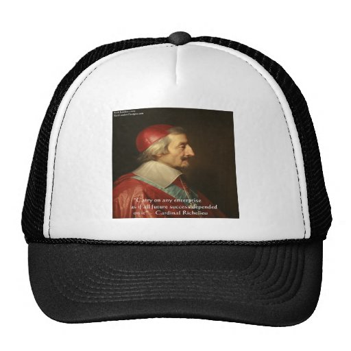 Cardinal Richelieu Success Wisdom Quote Mesh Hat