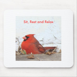 Cardinal: Sit, Rest and Relax Mouse Pad