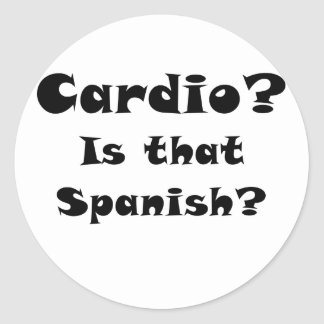 Cardio is that Spanish Classic Round Sticker
