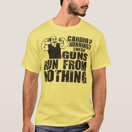 Cardio - Running - These Guns Run From Nothing T-Shirt