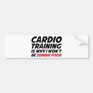 Cardio Training Is Why I Wont Be Zombie Food Bumper Sticker