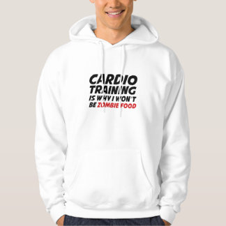 Cardio Training Is Why I Wont Be Zombie Food Hooded Pullovers