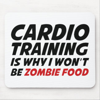 Cardio Training Is Why I Wont Be Zombie Food Mouse Pad