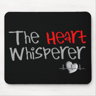 "Cardiologist Gifts ""The Heart Whisperer"" Mouse Pad"