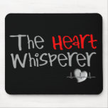 "Cardiologist Gifts ""The Heart Whisperer"" Mouse Pads"