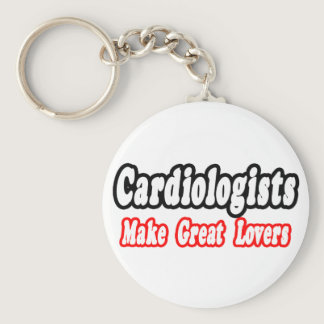 Cardiologists Make Great Lovers Keychain