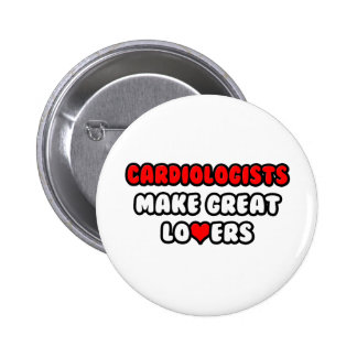 Cardiologists Make Great Lovers Pinback Button